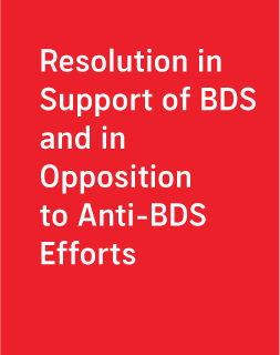 Resolution in Support of BDS and in Opposition to Anti-BDS Efforts