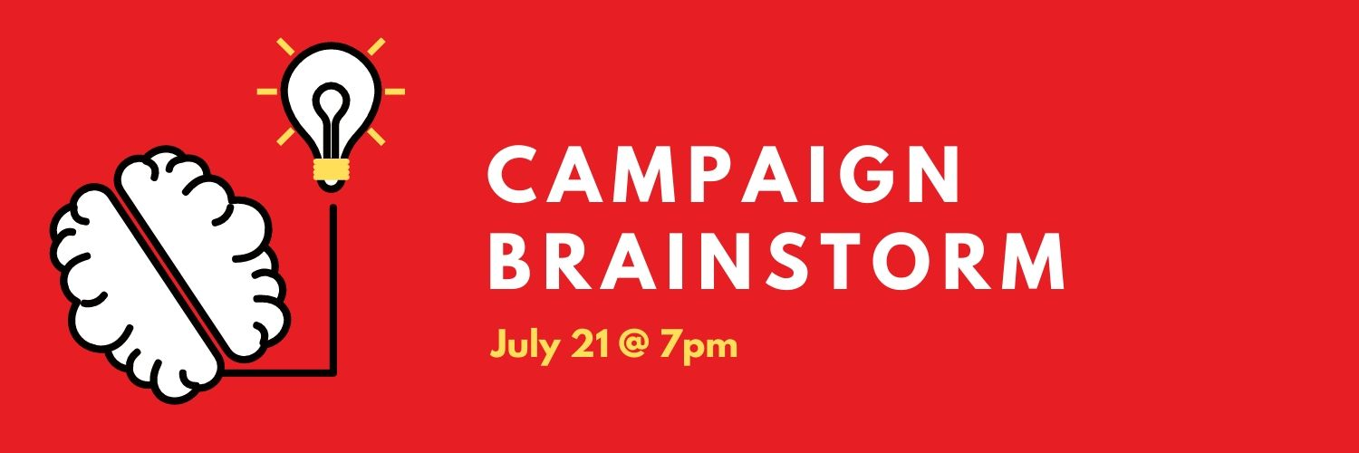 Campaign Brainstorm on July 21 at 7pm