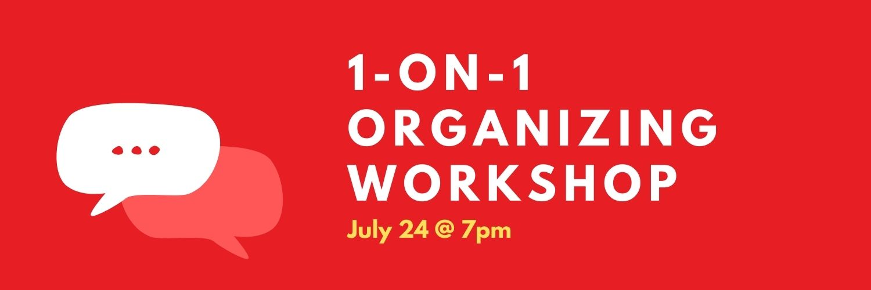 one-on-one organizing workshop